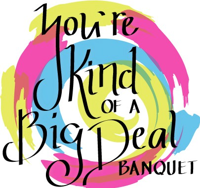 You're Kind of a Big Deal Banquet