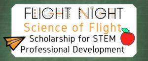 Flight Night Science of Flight Scholarship for STEM PD
