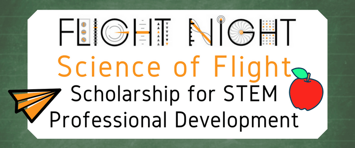 Flight Night Science of Flight Scholarship for STEM PD
