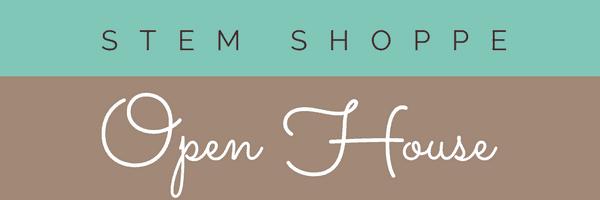 STEM Shoppe Open House