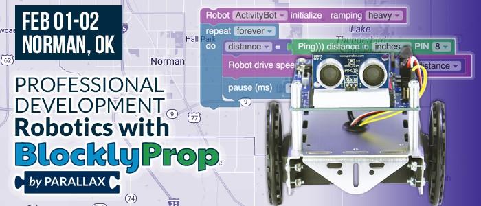 Feb 01-02 Norman, OK Professional development robotics with BlocklyProp by Parallax