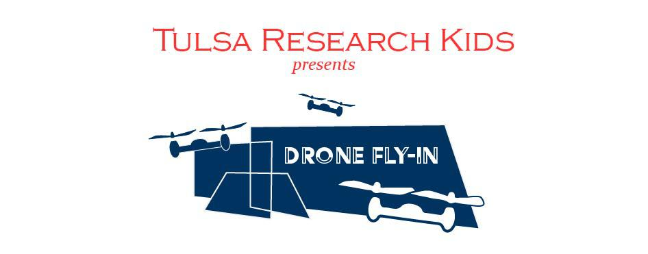 Tulsa Research Kids presents Drone Fly-In