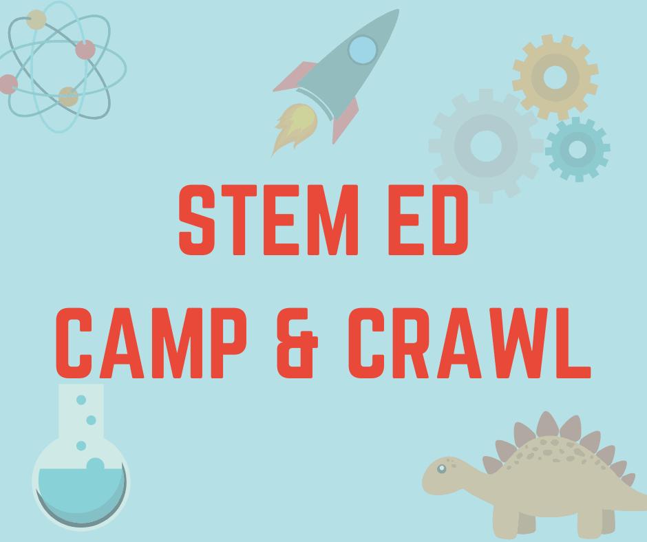 STEM Ed Camp and Crawl